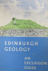 EDINBURGH GEOLOGY. AN EXCURSION GUIDE